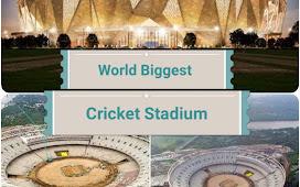 Sardar Patel Stadium | World Biggest Cricket Stadium