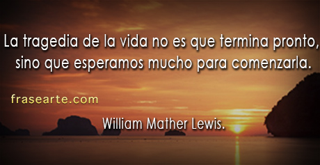 La tragedia de la vida- William Mather Lewis