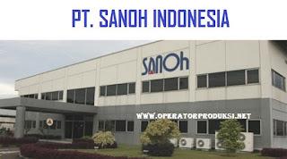 Lowongan PT. Sanoh Indonesia Posisi Operator Produksi ( Loker Via Pos )