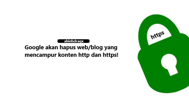 Apa itu ssl https? Apa kelebihan dan kekuranganya? Dalam artikel ini akan dibahas seputar https dan bahayanya jika tidak segera digunakan. Google, blog, abiebdragx.