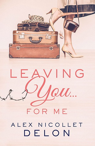 https://www.amazon.com/Leaving-You-Alex-Nicollet-Delon/dp/0999520806/ref=sr_1_1?ie=UTF8&qid=1528142843&sr=8-1&keywords=leaving+you+for+me