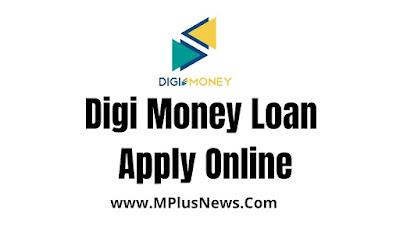 Digi Money Loan Apply Online