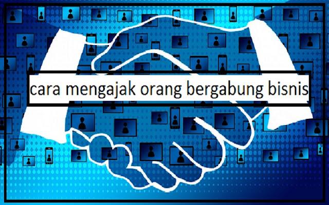 mengajak orang bergabung bisnis online