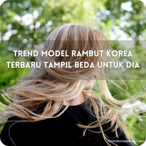 Trend Model Rambut Korea Terbaru