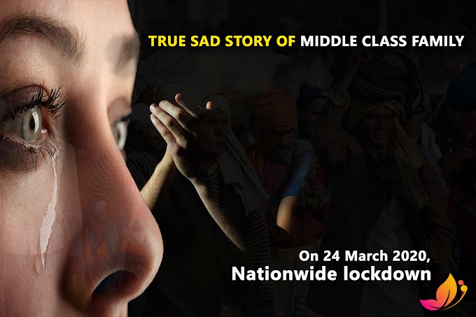 Nationwide Lockdown on 24th March 2020. True sad story of Middle class Family...