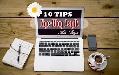 10 tips ngeblog asyik