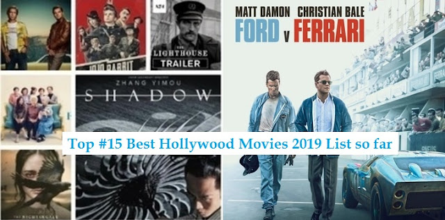 Top 15 Best Hollywood Movies 2019 List so far - Uslis