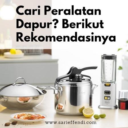 Cari Produk Peralatan di Dapur? Berikut Rekomendasinya