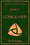 Coming soon! Book Three: Conceived, by D.N.Frost. www.DNFrost.com/Conceived #TotKW