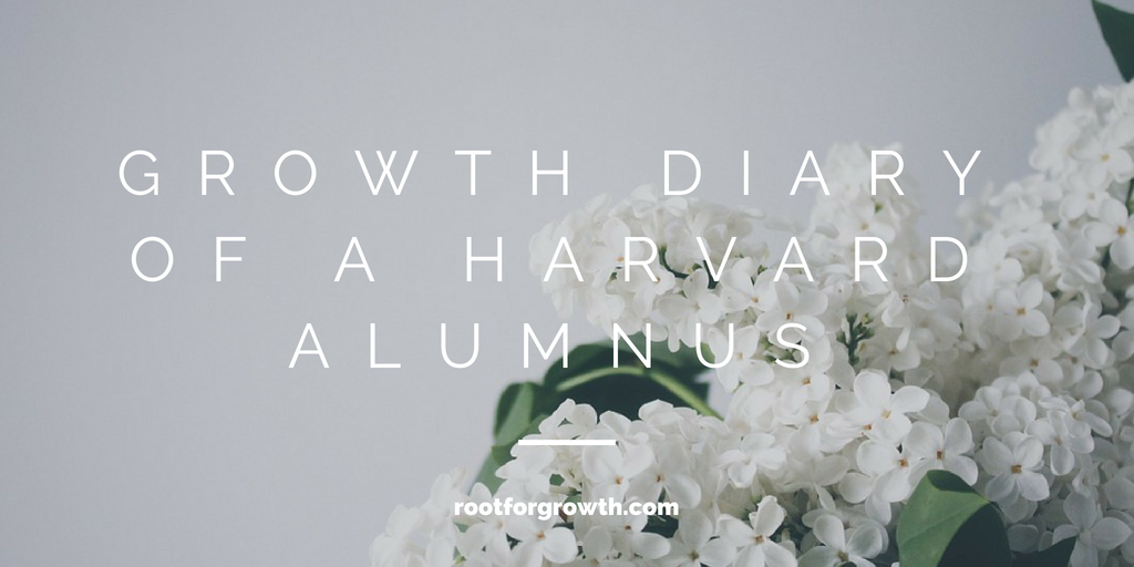 The diary of a Harvard Alumnus's personal development journey, self-growth, and self-development.