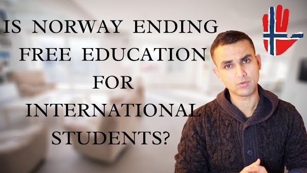 IS NORWAY ENDING FREE EDUCATION FOR INTERNATIONAL STUDENTS?