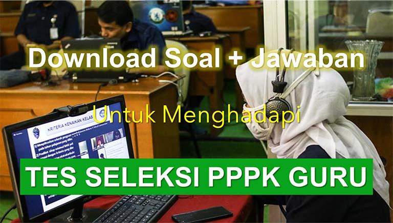 Download Kumpulan Contoh Soal + Jawaban Untuk Tes Seleksi Guru PPPK (P3K)