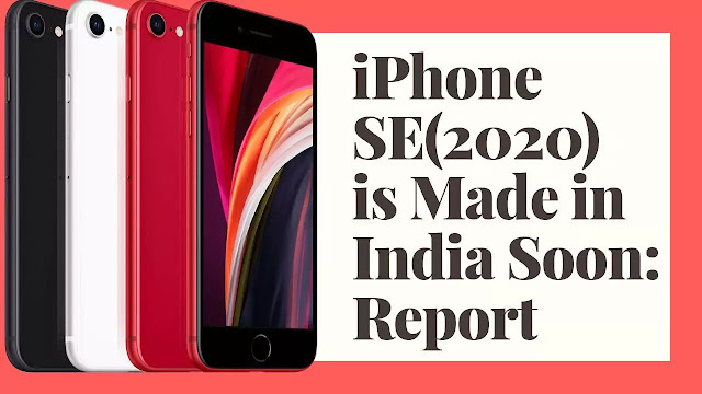 iPhone SE(2020) is Made in India Soon: Report