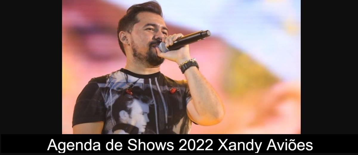 Agenda de Shows Xandy Aviões 2022