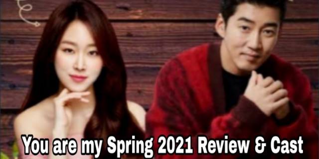 You Are My Spring (2021) Season 1  Review & Cast - Raghukulholida