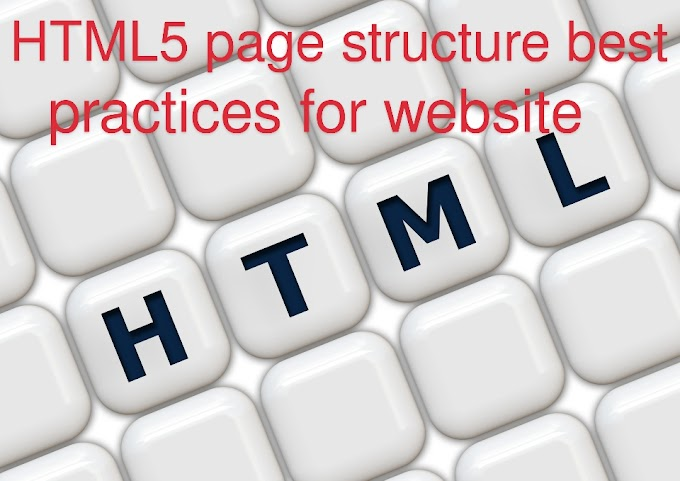 HTML5 page structure best practices for website