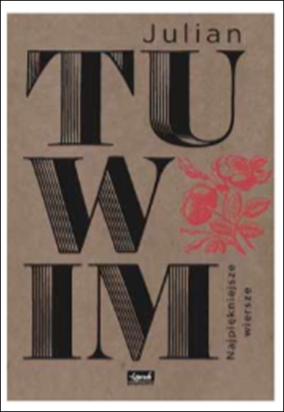 Najpiękniejsze Wiersze Julian Tuwim Recenzja