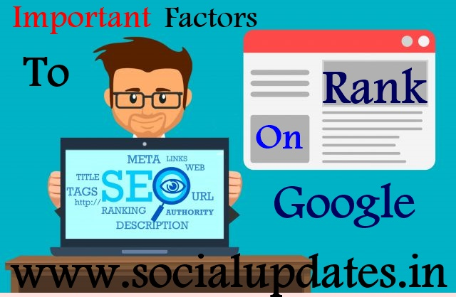 Some of the important factors to rank on google - social updates