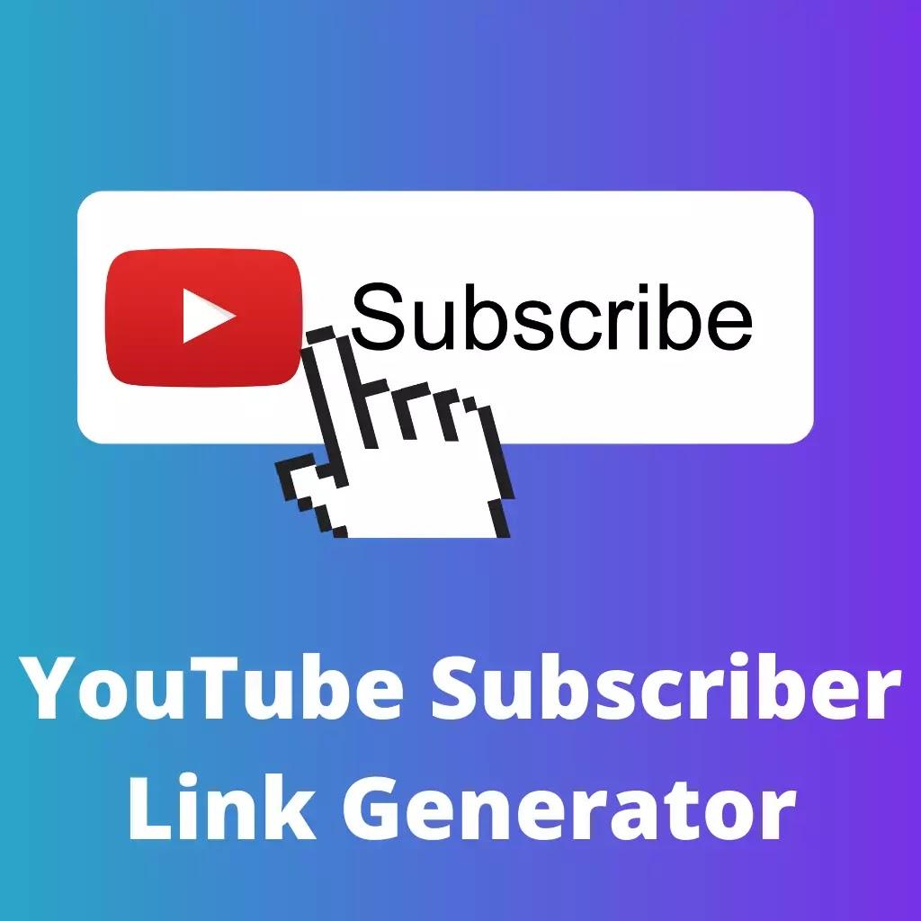 YouTube Subscriber Link Generator
