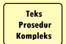 Kumpulan Contoh Teks Prosedur Kompleks Yang Baik Dan Benar