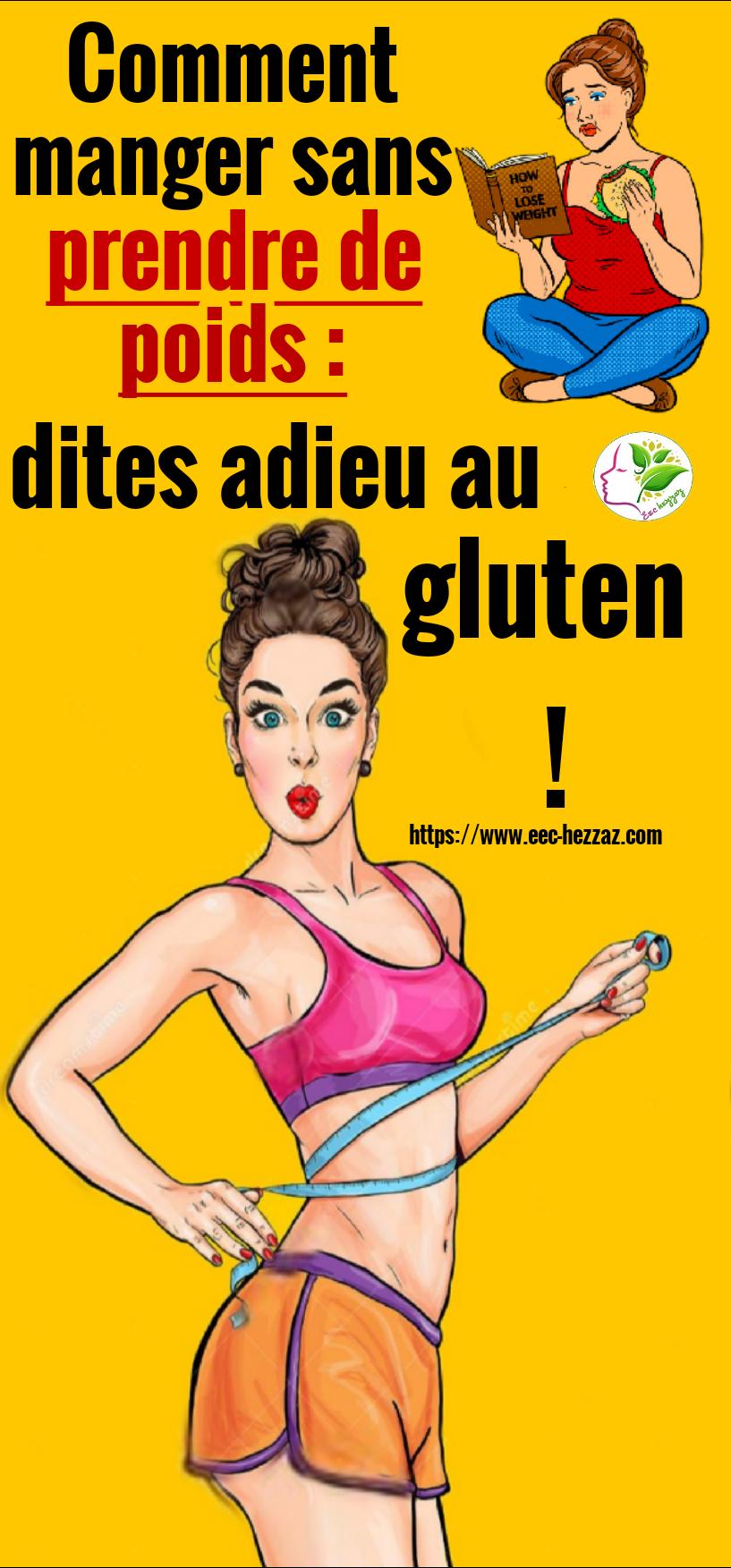 Comment manger sans prendre de poids : dites adieu au gluten !