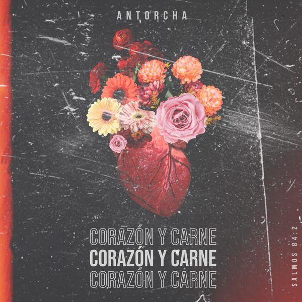 Antorcha – Corazon Y Carne (Single) 2021 (Exclusivo WC)