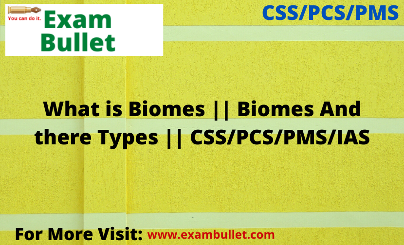 What is Biomes || Biomes And there Types || CSS/PCS/PMS/IAS