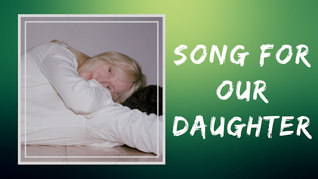 Song For Our Daughter - Laura Marling - Best Music to Listen in 2020
