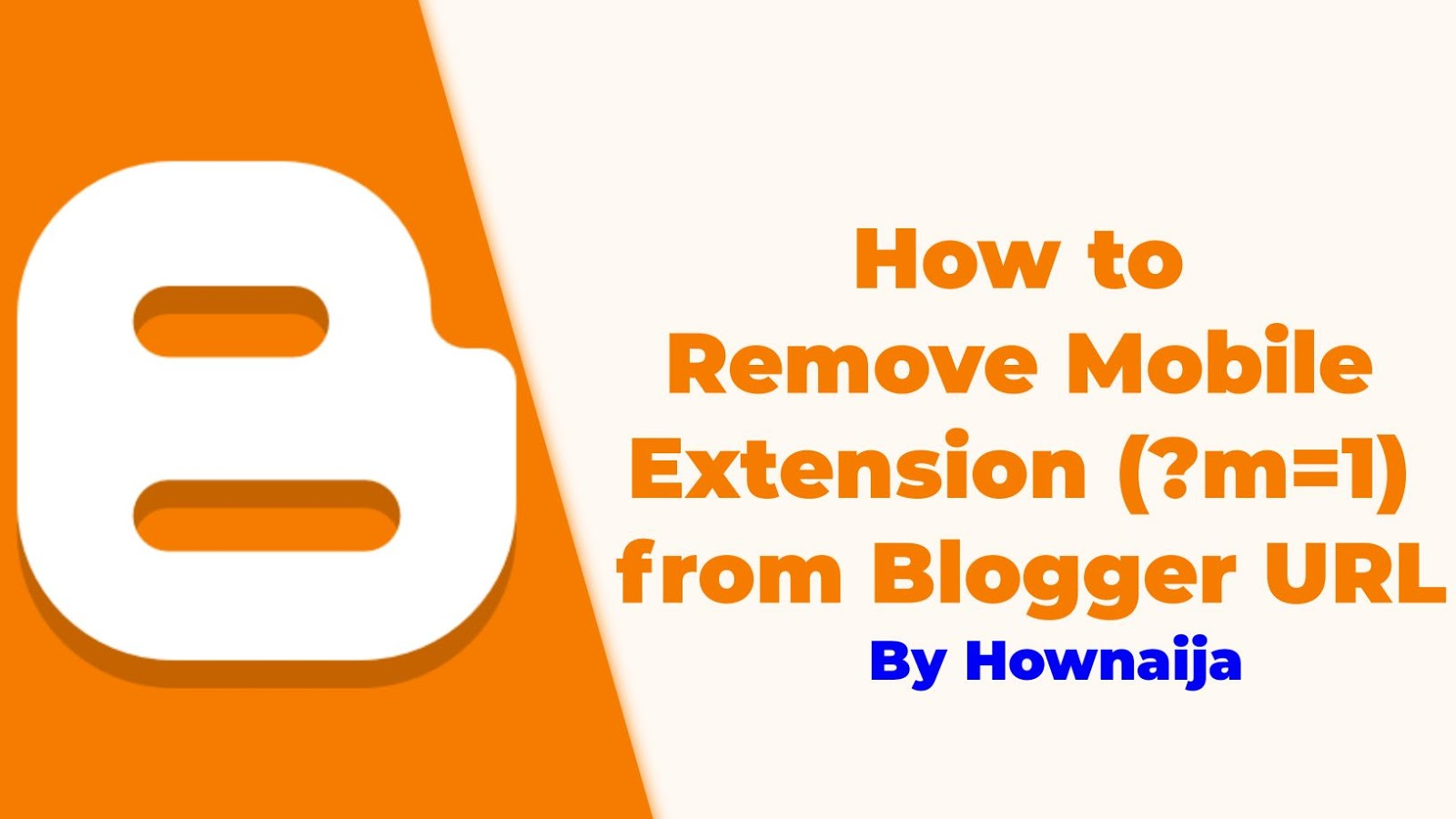 How to Remove Mobile Extension (?m=1) from Blogger URL