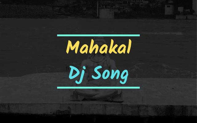 Mahakal Dj Song