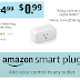 Amazon WiFi Smart Plug Only $0.99 (Reg $24.99)  - Amazon Prime Member Deal. Does not work for all accounts