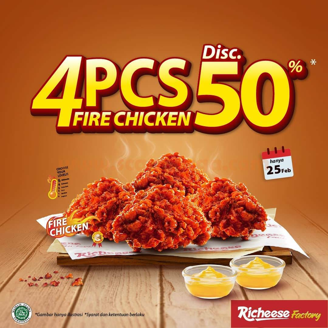 RICHEESE FACTORY Promo DISKON 50% FOR 4 PCS FIRE CHICKEN!