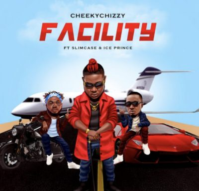 [Music] Cheekychizzy ft Slimcase x Ice Prince - Facility
