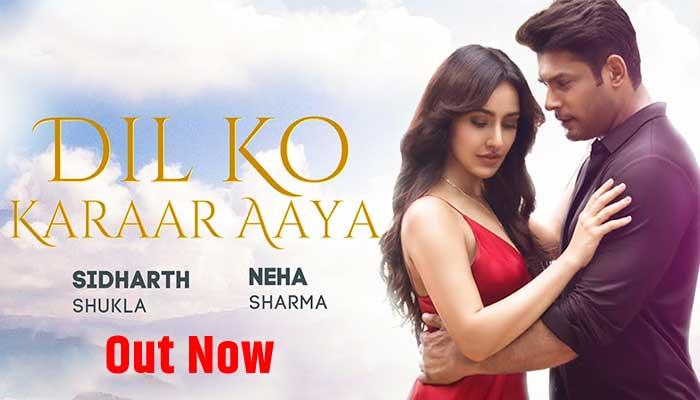 Dil Ko Karaar Aaya Music Video Song Sidharth Shukla, Neha Sharma