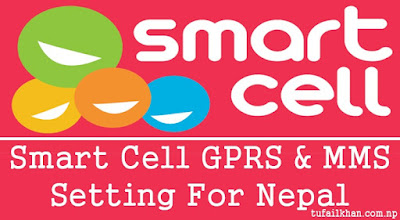 Smart Cell GPRS & MMS Settings For Nepal : 2019 - Tufail