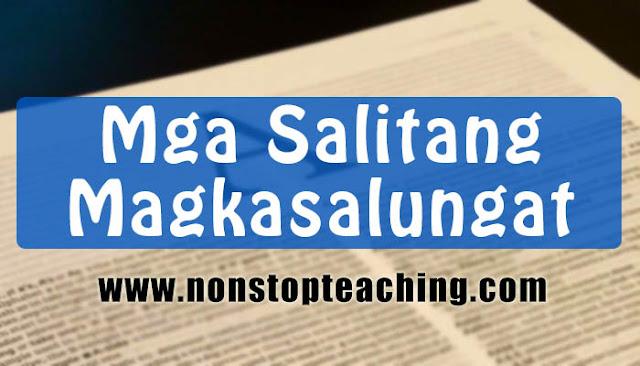 Mga Salitang Magkasalungat (Filipino Antonyms)