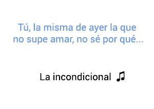 Luis Miguel La Incondicional significado de la canción.