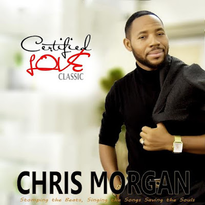 MUSIC: Chris Morgan releases new Album titled Certified Love