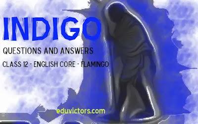 Class 12 - English Core - Chapter: Indigo (Flamingo) - Questions and Answers (#class12English)(#eduvictors)(#cbse2020)