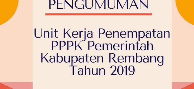 PENGUMUMAN UNIT KERJA PENEMPATAN PPPK PEMERINTAH KABUPATEN REMBANG TAHUN 2019