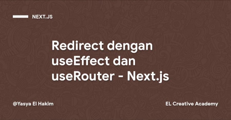 Redirect Halaman dengan Effect Hook pada Next.js