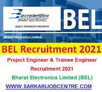 BEL Trainee Engineer Project Engineer Recruitment 2021