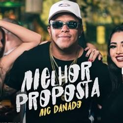 Baixar Melhor Proposta - MC Danado Mp3