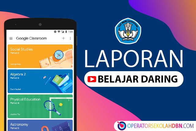 Contoh Format Laporan Pelaksanaan Kegiatan Pembelajaran Daring Operatorsekolahdbn Com Informasi Pendidikan Indonesia