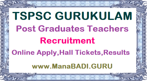 MJPTBCWREIS, PGT Recruitment, Post Graduate Teachers, TMREIS, TREIS, TS Gurukulam, TS Notifications, TSPSC Recruitments, TSWREIS, TTWREIS