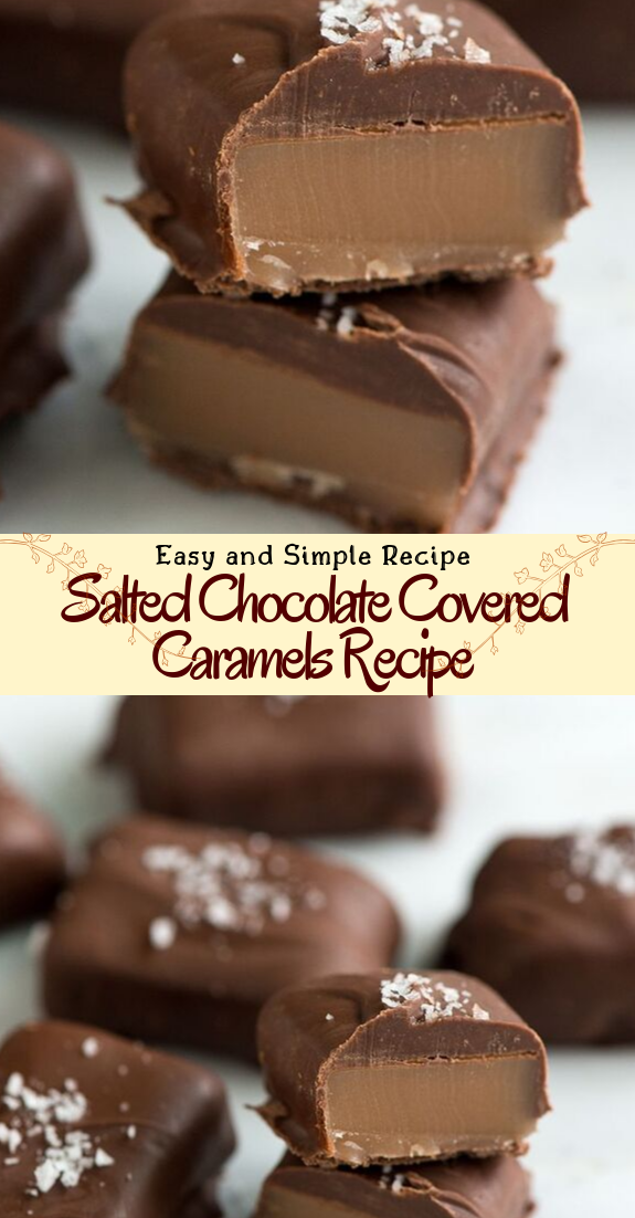 Salted Chocolate Covered Caramels Recipe #desserts #cakerecipe #chocolate #fingerfood #easy