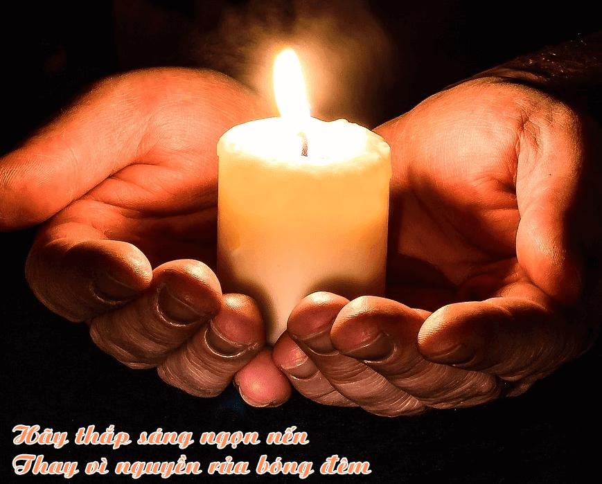 Hãy thắp sáng ngọn nến thay vì nguyền rủa bóng đêm