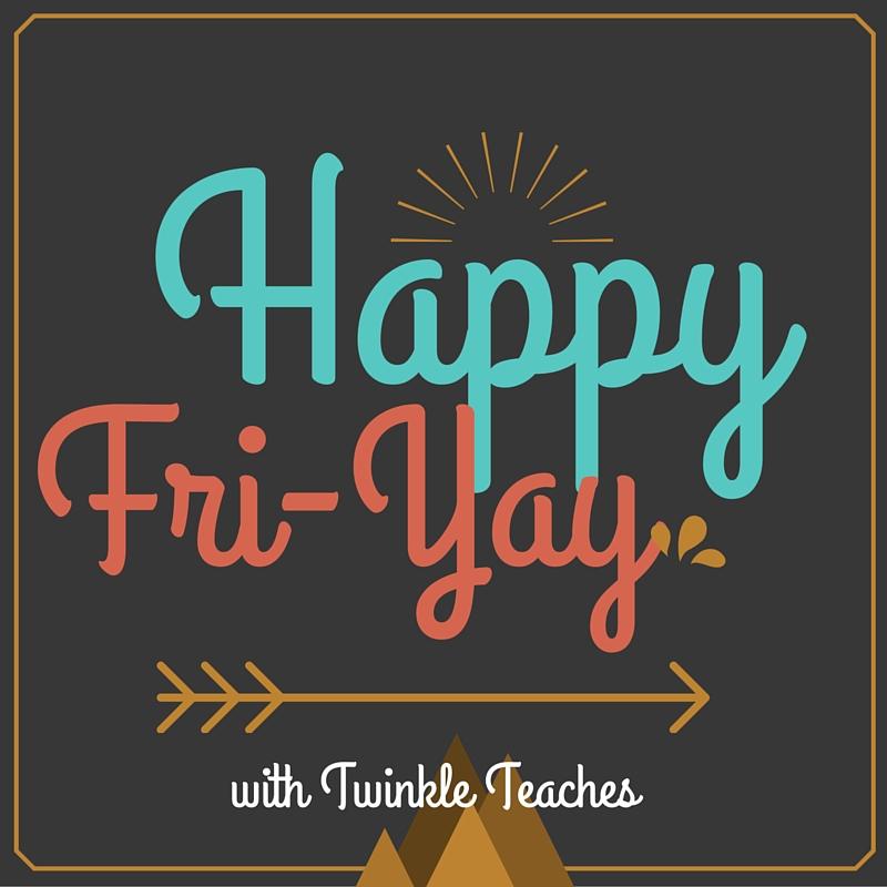 Twinkle Teaches Fri YAY Fun YAYs Finally Friday