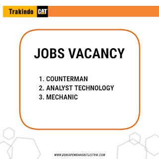 PT Trakindo Utama (Trakindo) Jobs: Counterman | Analyst Technology | Mechanic