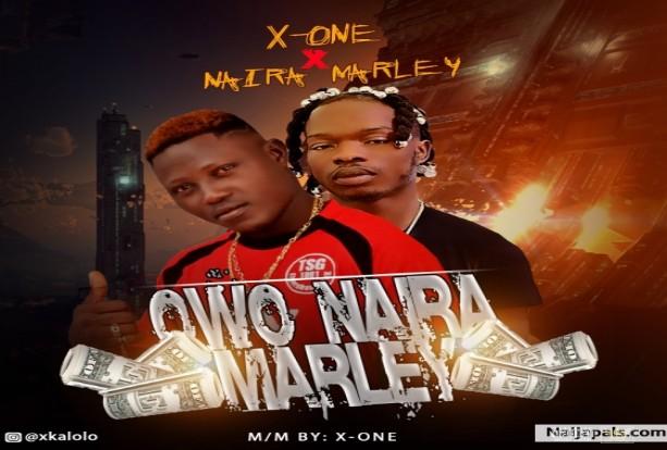 X-One Ft. Naira Marley - Owo Naira Marley (Mp3 Download)